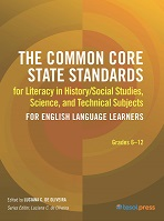 Common Core State Standards for Literacy in History/Social Studies, Science, and Technical Subjects for English Language Learners
