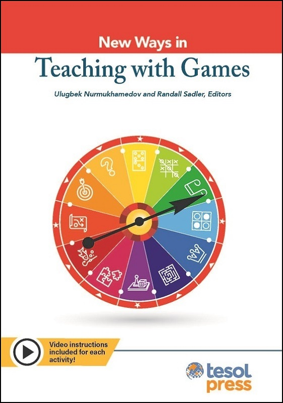 New Ways in Teaching with Games by Ulugbek Nurmukhamedov and Randall Sadler, Editors