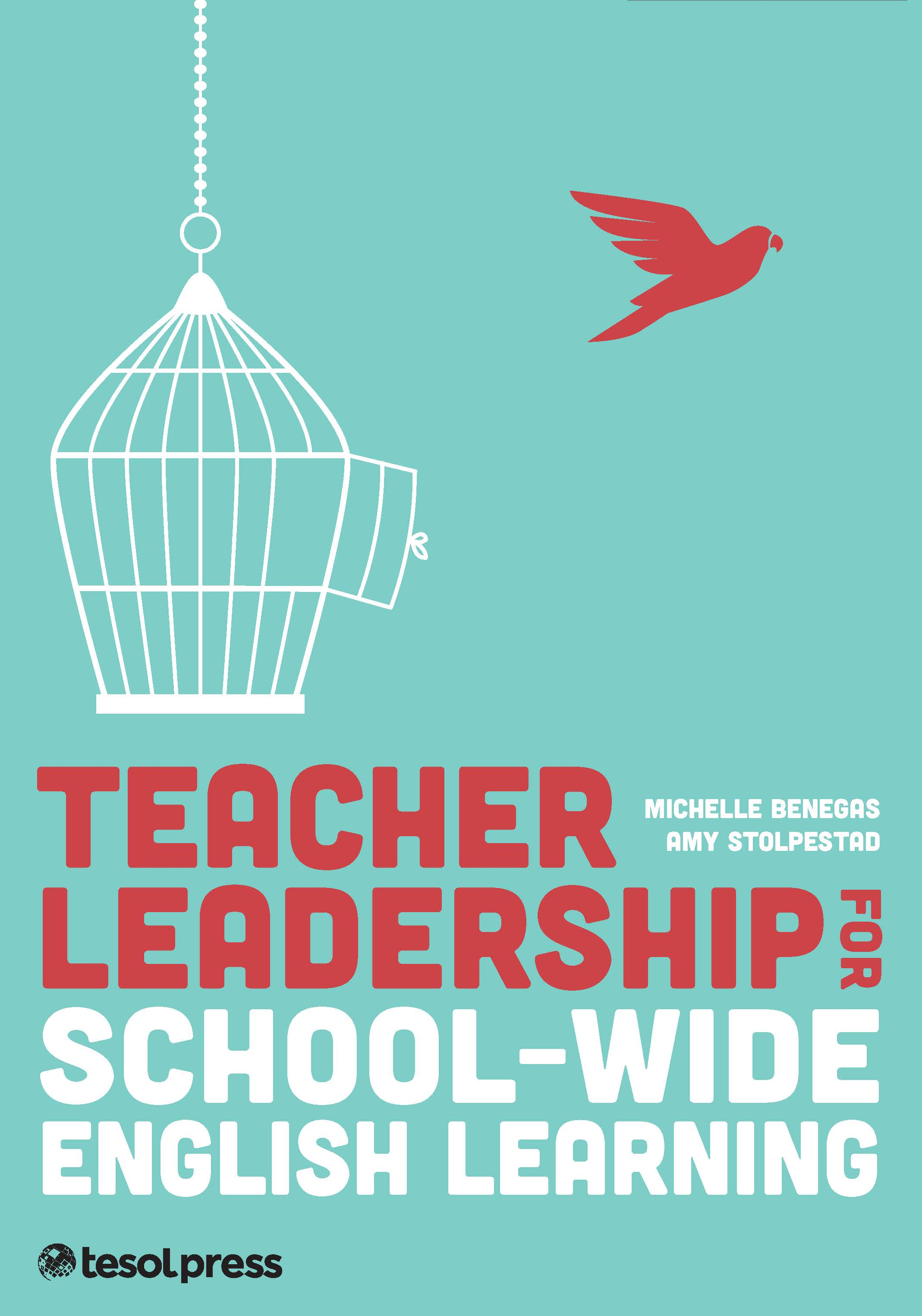 Teacher Leadership for School-Wide English Learning (SWEL) by Michelle Benegas and Amy Stolpestad
