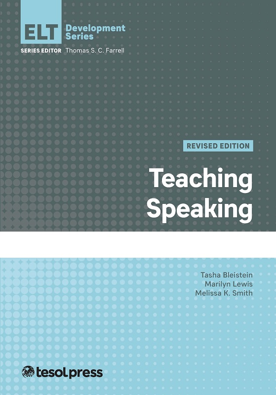 Teaching Speaking, Revised by asha Bleistein, Melissa K. Smith, and Marilyn Lewis