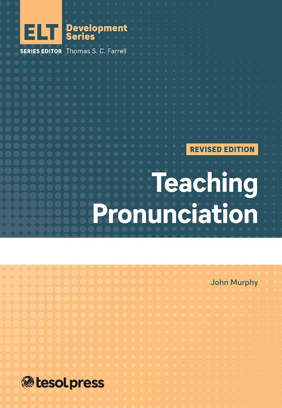 Teaching Pronunciation, Revised by John Murphy
