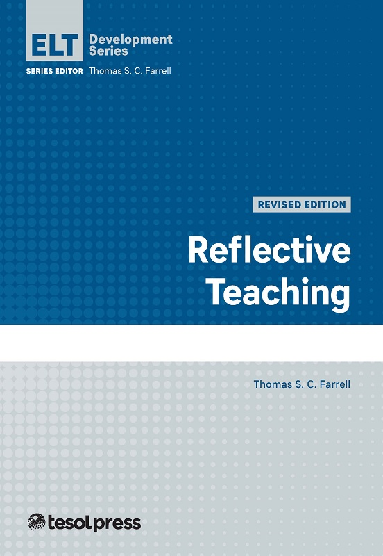Reflective Teaching, Revised Edition by Thomas S.C. Farrell